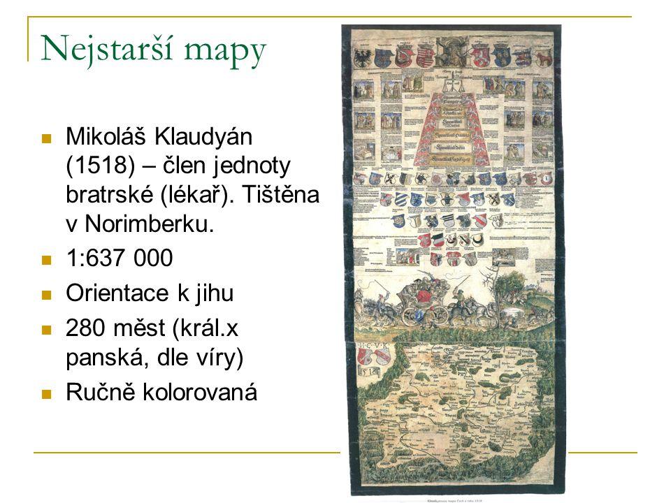 Nejstarší mapy Mikoláš Klaudyán (1518) – člen jednoty bratrské (lékař). Tištěna v Norimberku. 1:637 000.