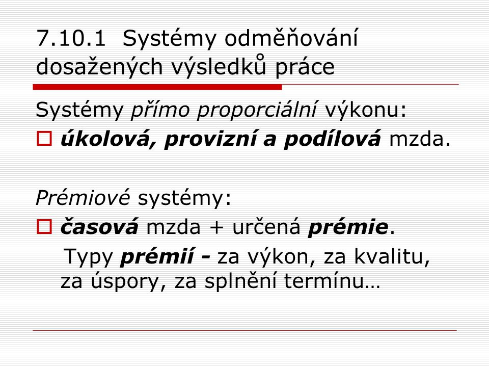 7.10.1 Systémy odměňování dosažených výsledků práce