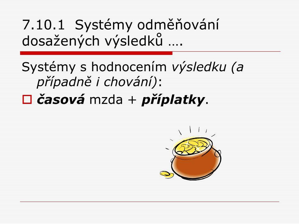 7.10.1 Systémy odměňování dosažených výsledků ….