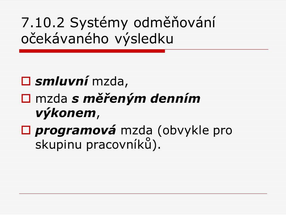 7.10.2 Systémy odměňování očekávaného výsledku