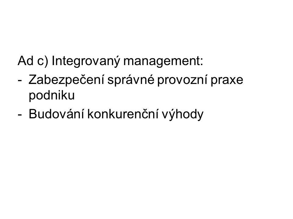 Ad c) Integrovaný management: