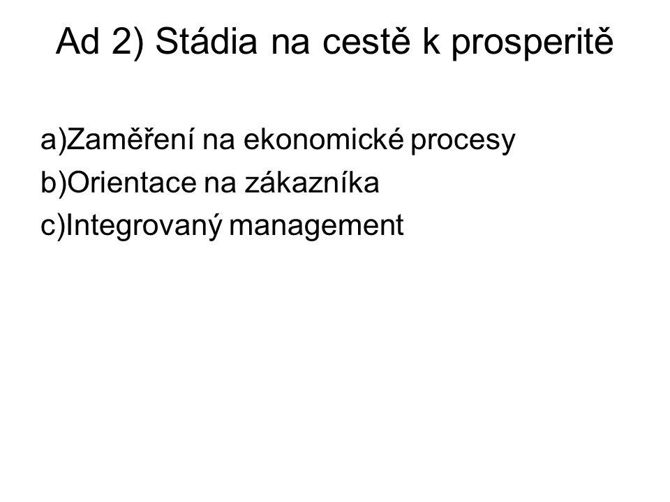 Ad 2) Stádia na cestě k prosperitě