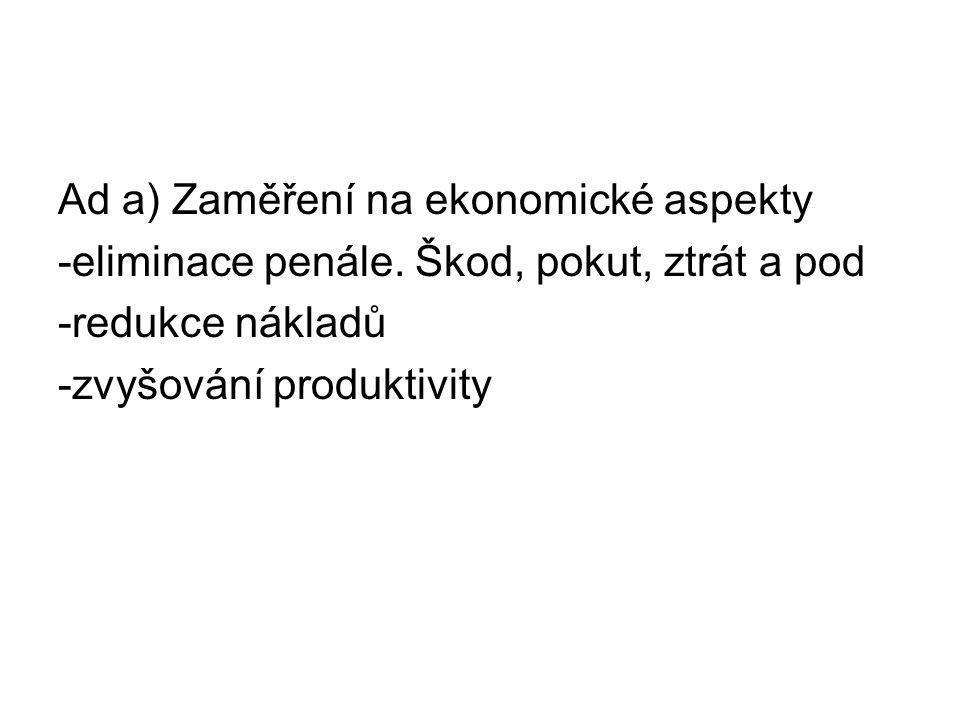 Ad a) Zaměření na ekonomické aspekty