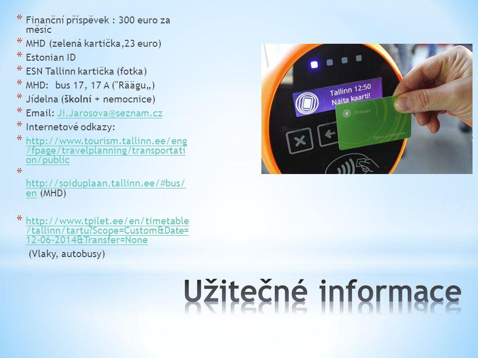 Užitečné informace Finanční příspěvek : 300 euro za měsíc