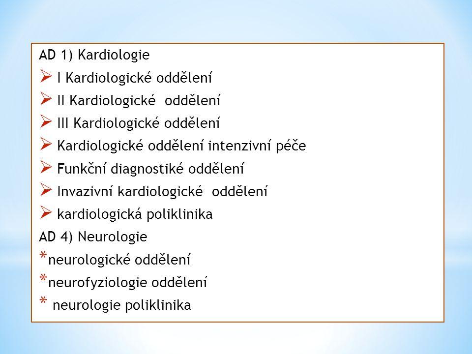 AD 1) Kardiologie I Kardiologické oddělení. II Kardiologické oddělení. III Kardiologické oddělení.
