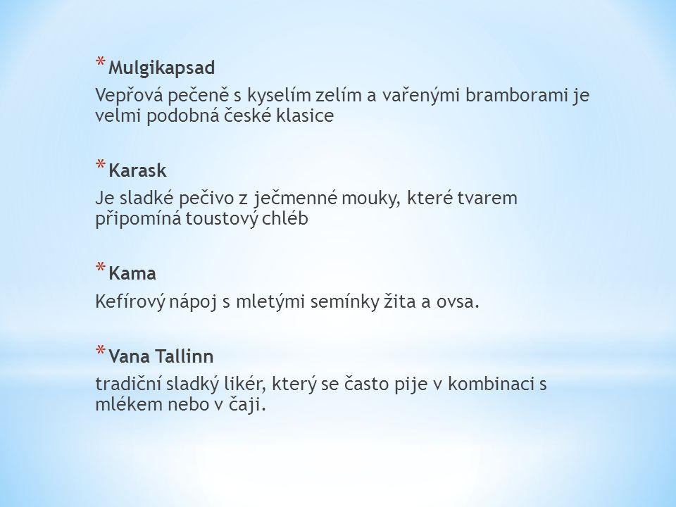 Mulgikapsad Vepřová pečeně s kyselím zelím a vařenými bramborami je velmi podobná české klasice. Karask.