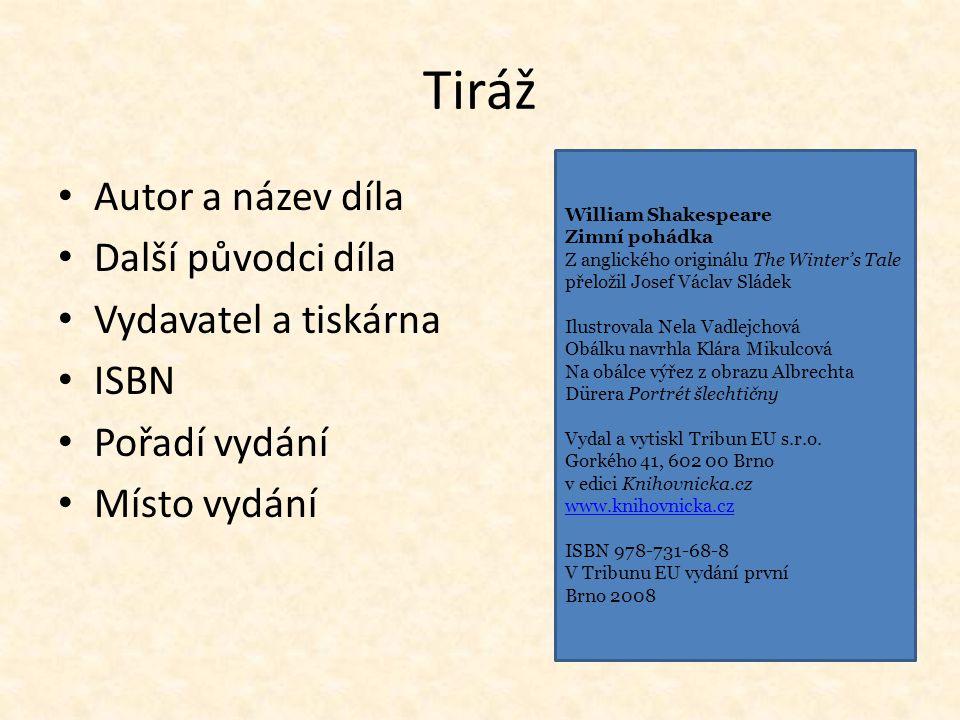 Tiráž Autor a název díla Další původci díla Vydavatel a tiskárna ISBN