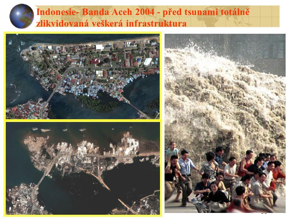 Indonesie- Banda Aceh 2004 - před tsunami totálně zlikvidovaná veškerá infrastruktura