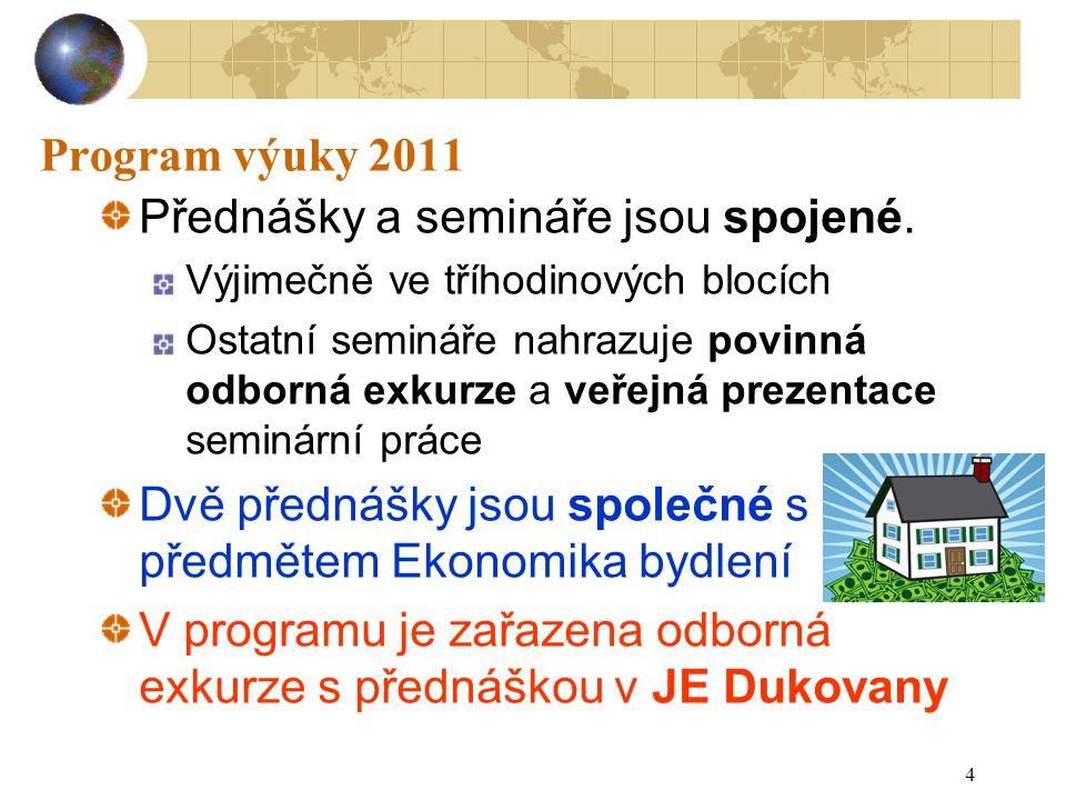 Přednášky a semináře jsou spojené.