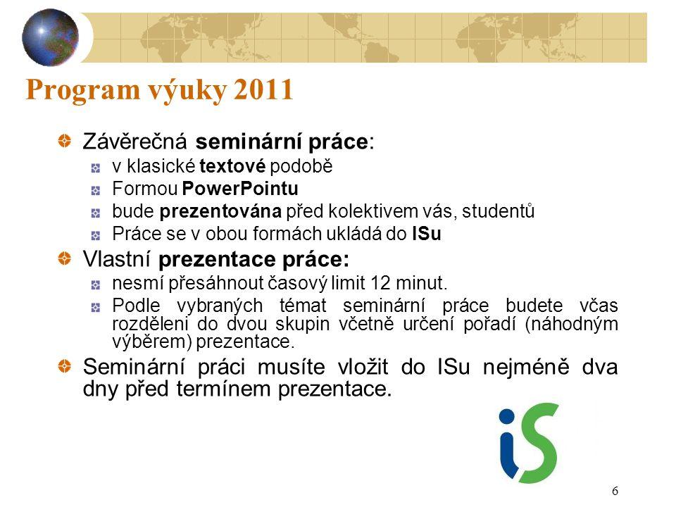 Program výuky 2011 Závěrečná seminární práce: