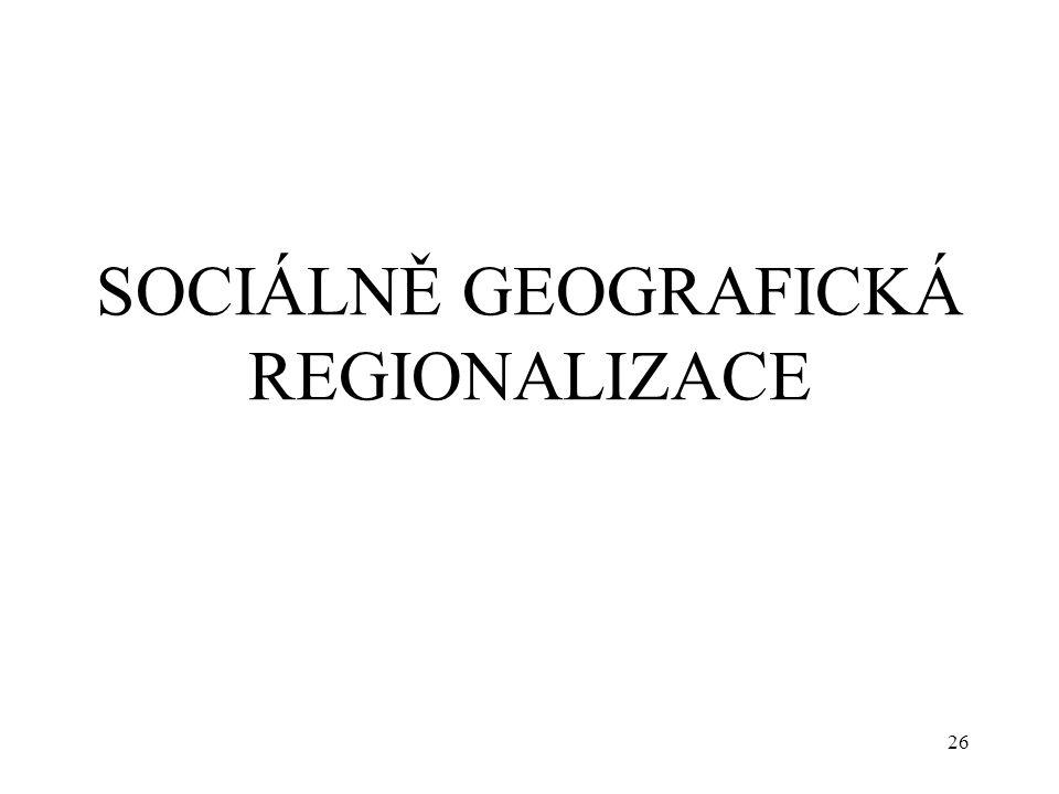 SOCIÁLNĚ GEOGRAFICKÁ REGIONALIZACE