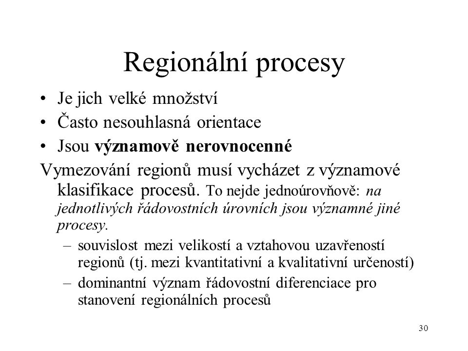 Regionální procesy Je jich velké množství Často nesouhlasná orientace