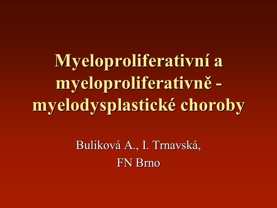 Myeloproliferativní a myeloproliferativně -myelodysplastické choroby