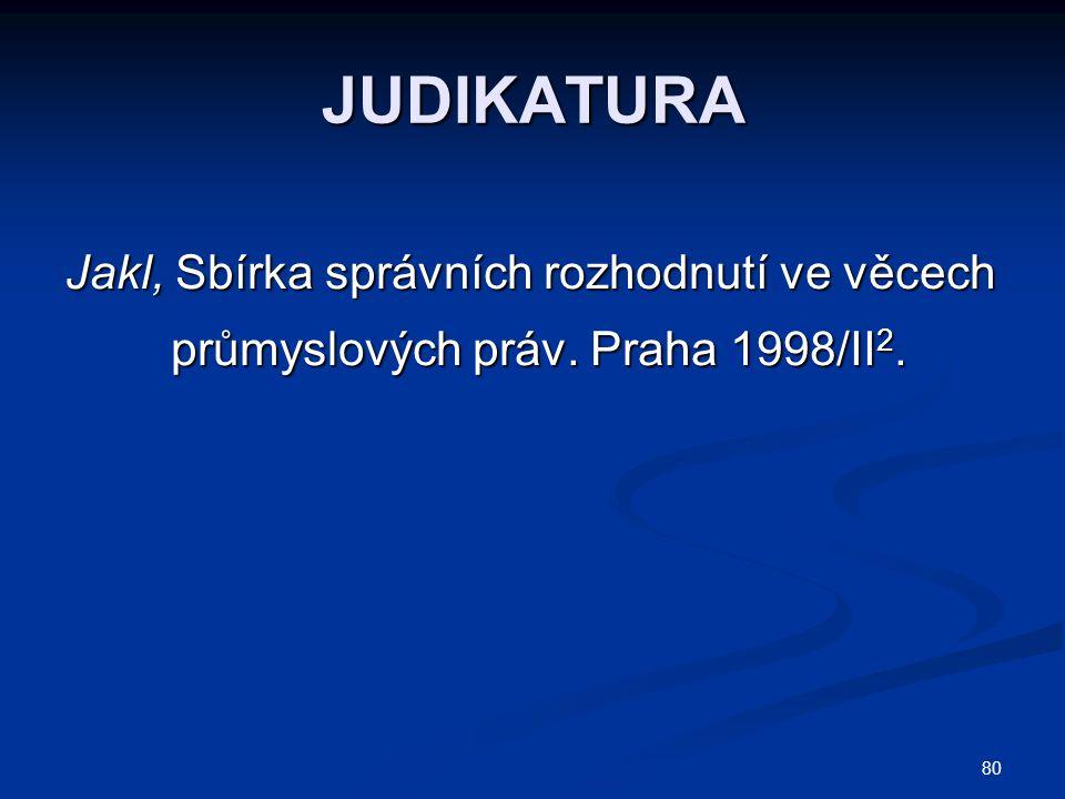 JUDIKATURA Jakl, Sbírka správních rozhodnutí ve věcech