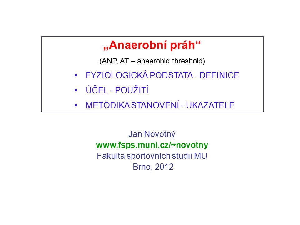 """""""Anaerobní práh FYZIOLOGICKÁ PODSTATA - DEFINICE ÚČEL - POUŽITÍ"""