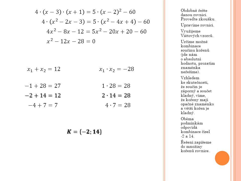 4∙ 𝑥−3 ∙ 𝑥+1 =5∙ 𝑥−2 2 −60 4∙ 𝑥 2 −2𝑥−3 =5∙ 𝑥 2 −4𝑥+4 −60