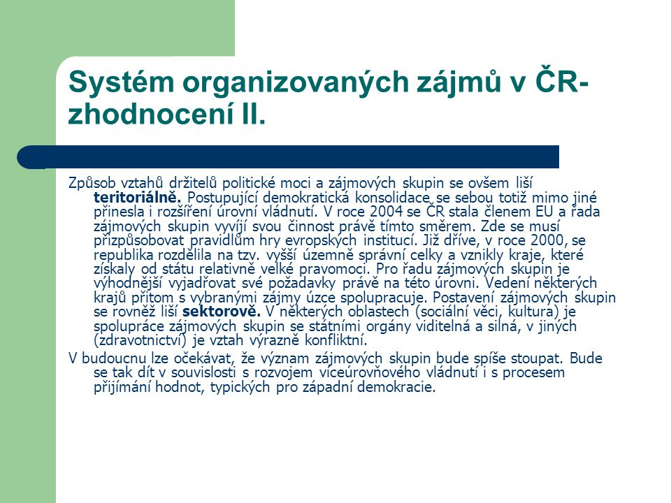 Systém organizovaných zájmů v ČR- zhodnocení II.