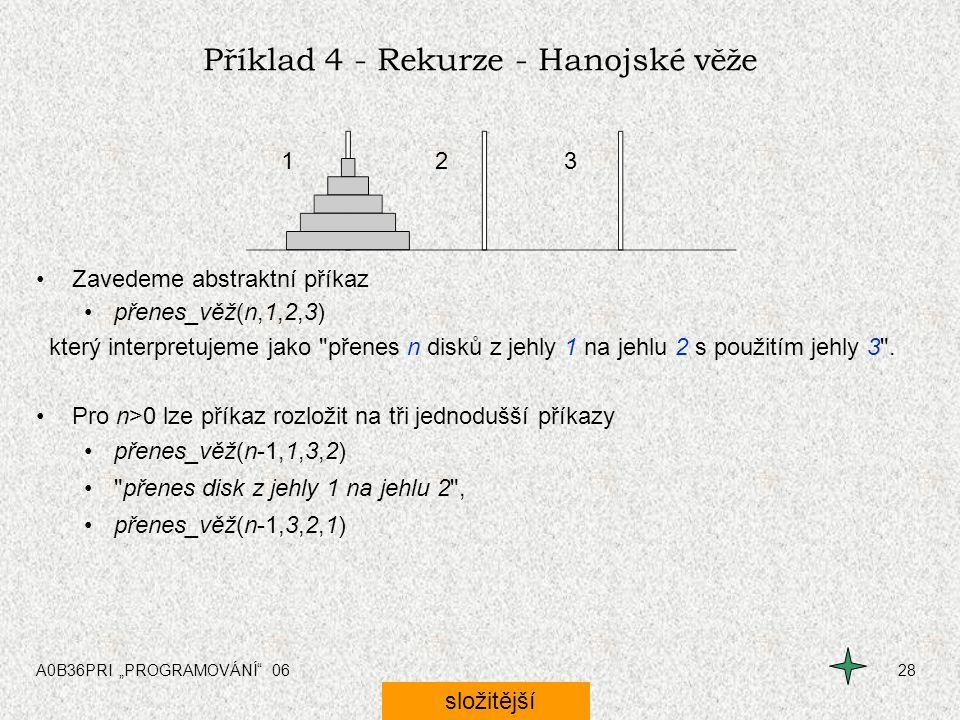 Příklad 4 - Rekurze - Hanojské věže