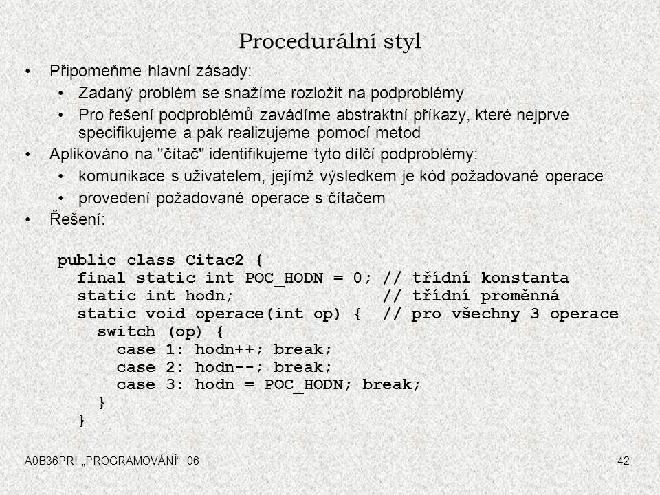 Procedurální styl Připomeňme hlavní zásady: