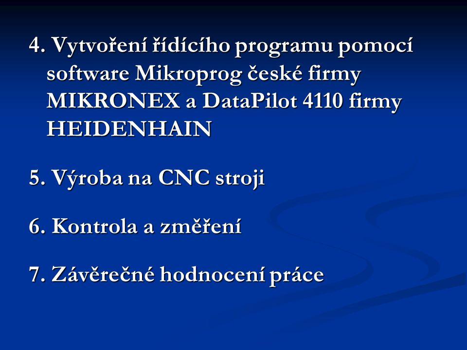 4. Vytvoření řídícího programu pomocí software Mikroprog české firmy MIKRONEX a DataPilot 4110 firmy HEIDENHAIN