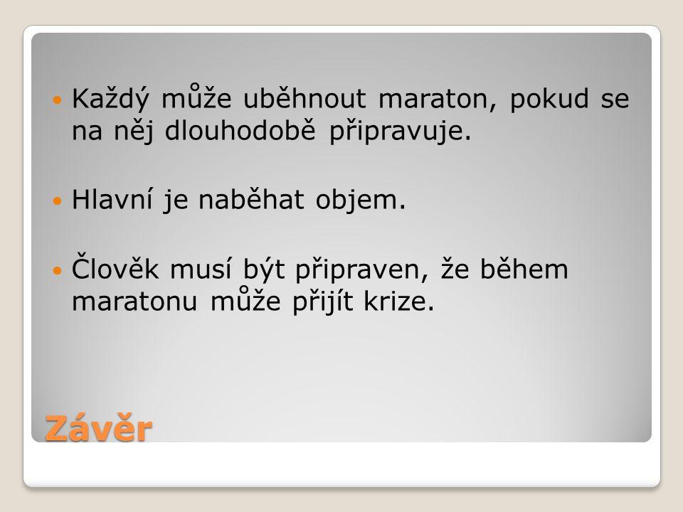 Každý může uběhnout maraton, pokud se na něj dlouhodobě připravuje.