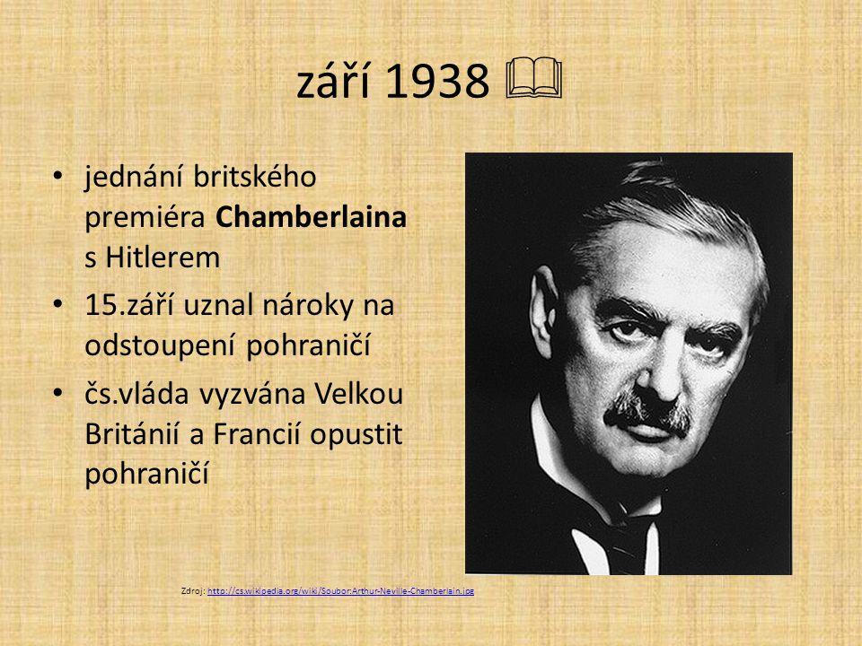 září 1938  jednání britského premiéra Chamberlaina s Hitlerem