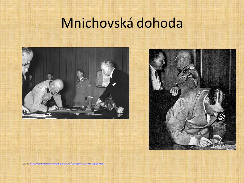 Mnichovská dohoda Zdroj: http://commons.wikimedia.org/wiki/Category:Munich_Agreement