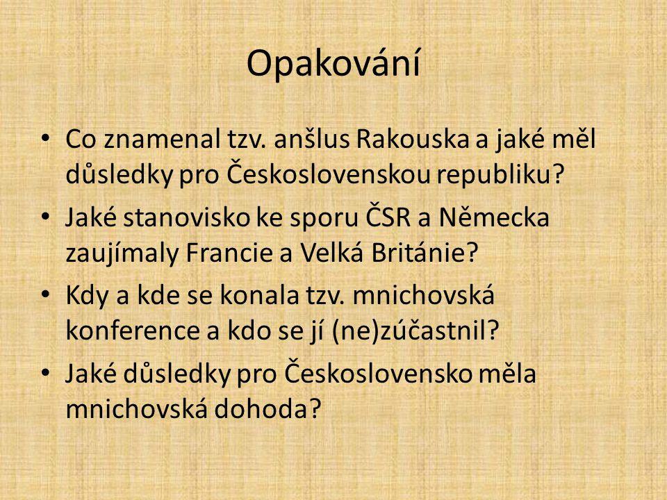 Opakování Co znamenal tzv. anšlus Rakouska a jaké měl důsledky pro Československou republiku
