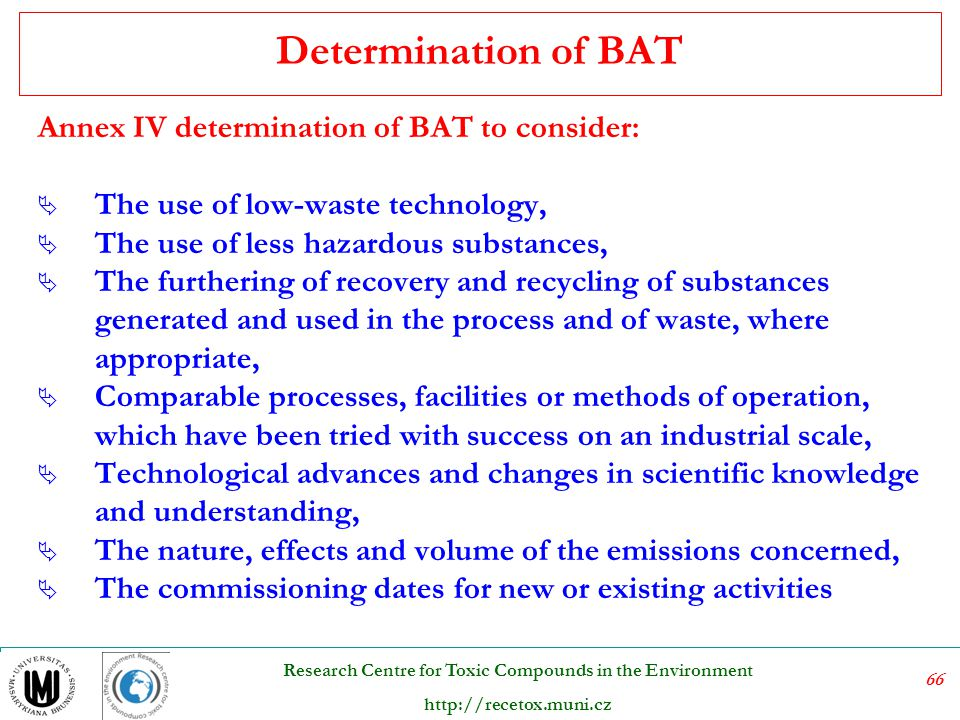 Determination of BAT Annex IV determination of BAT to consider: