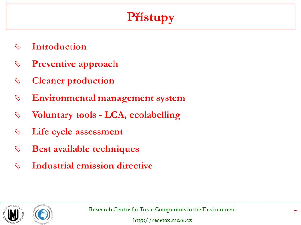Přístupy Introduction Preventive approach Cleaner production