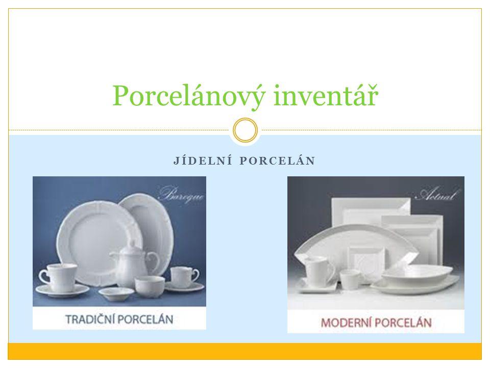 Porcelánový inventář Jídelní porcelán