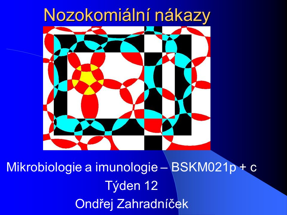 Mikrobiologie a imunologie – BSKM021p + c Týden 12 Ondřej Zahradníček