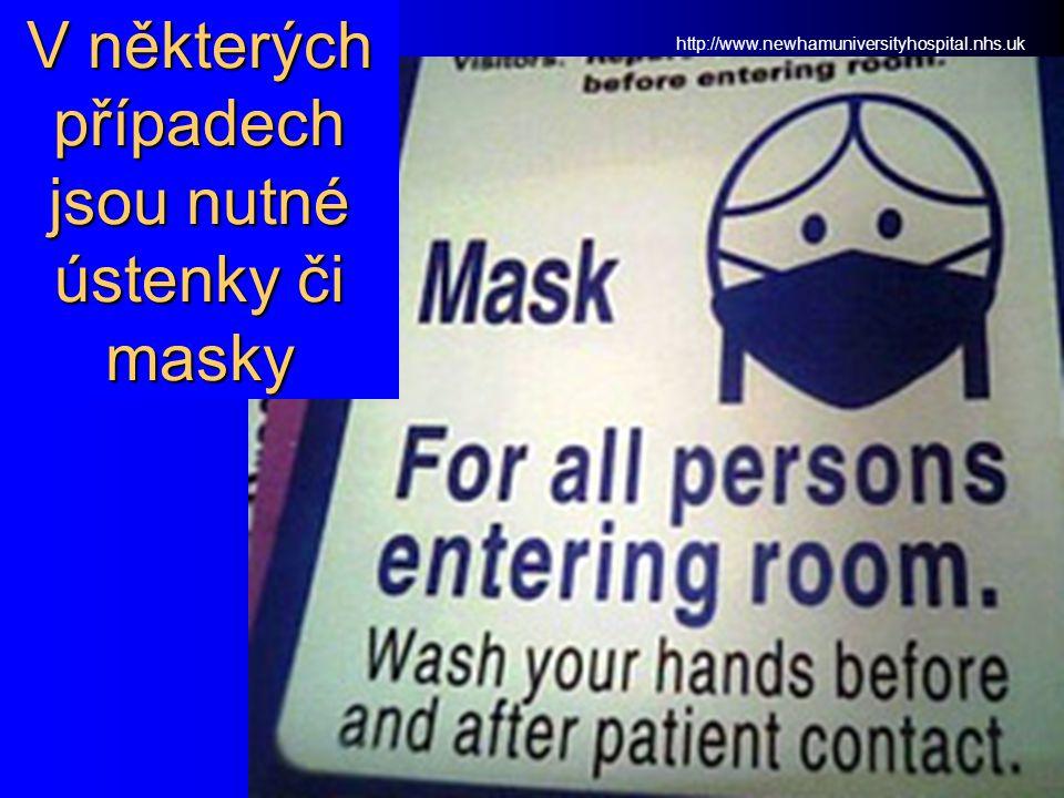 V některých případech jsou nutné ústenky či masky