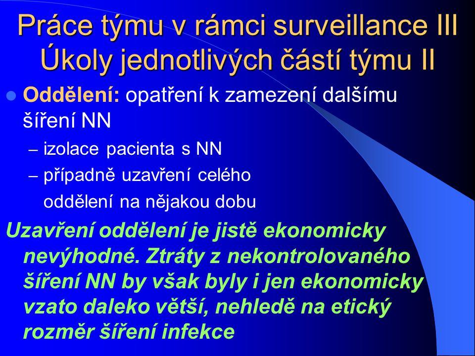 Práce týmu v rámci surveillance III Úkoly jednotlivých částí týmu II