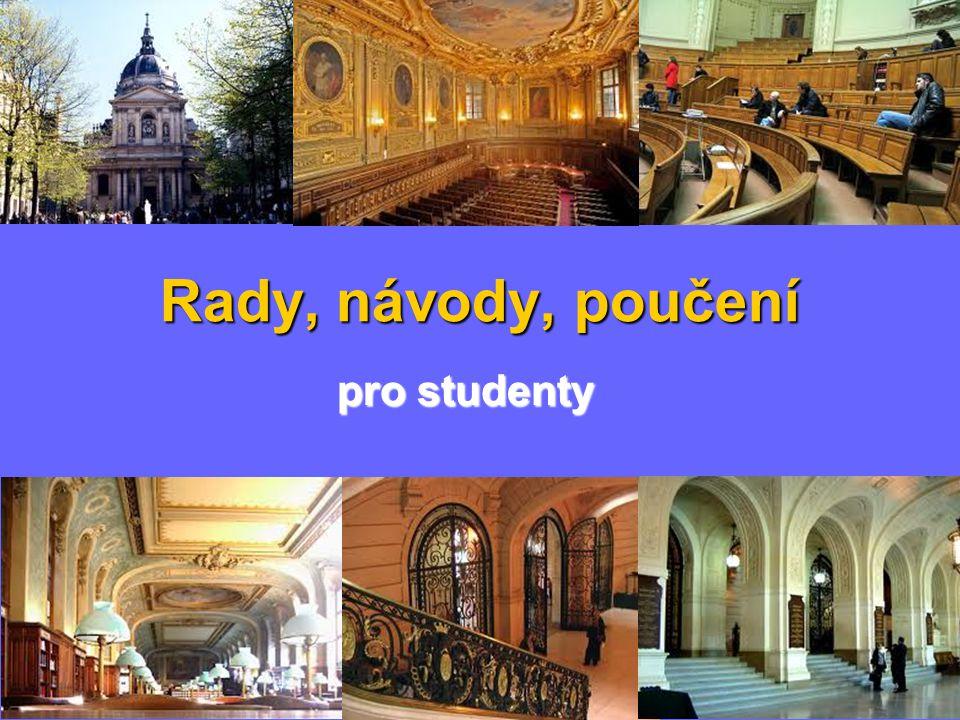 Rady, návody, poučení pro studenty
