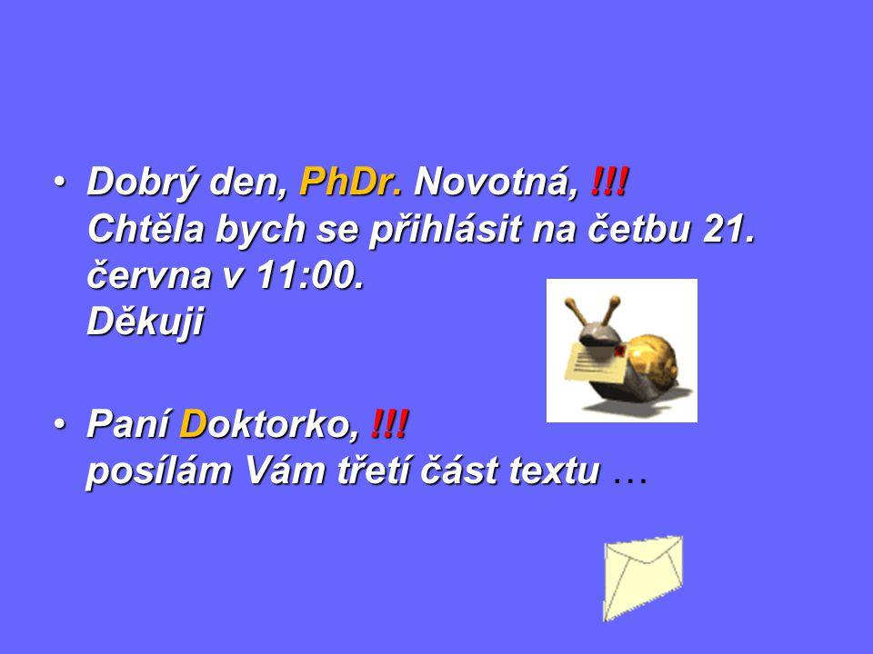 Dobrý den, PhDr. Novotná,. Chtěla bych se přihlásit na četbu 21