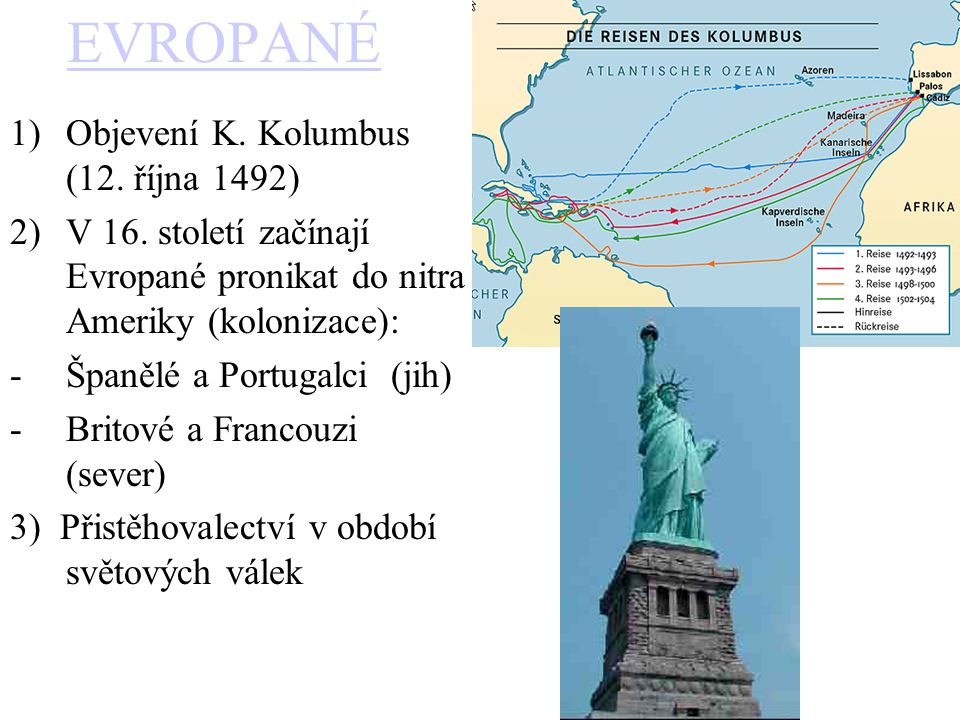 EVROPANÉ Objevení K. Kolumbus (12. října 1492)