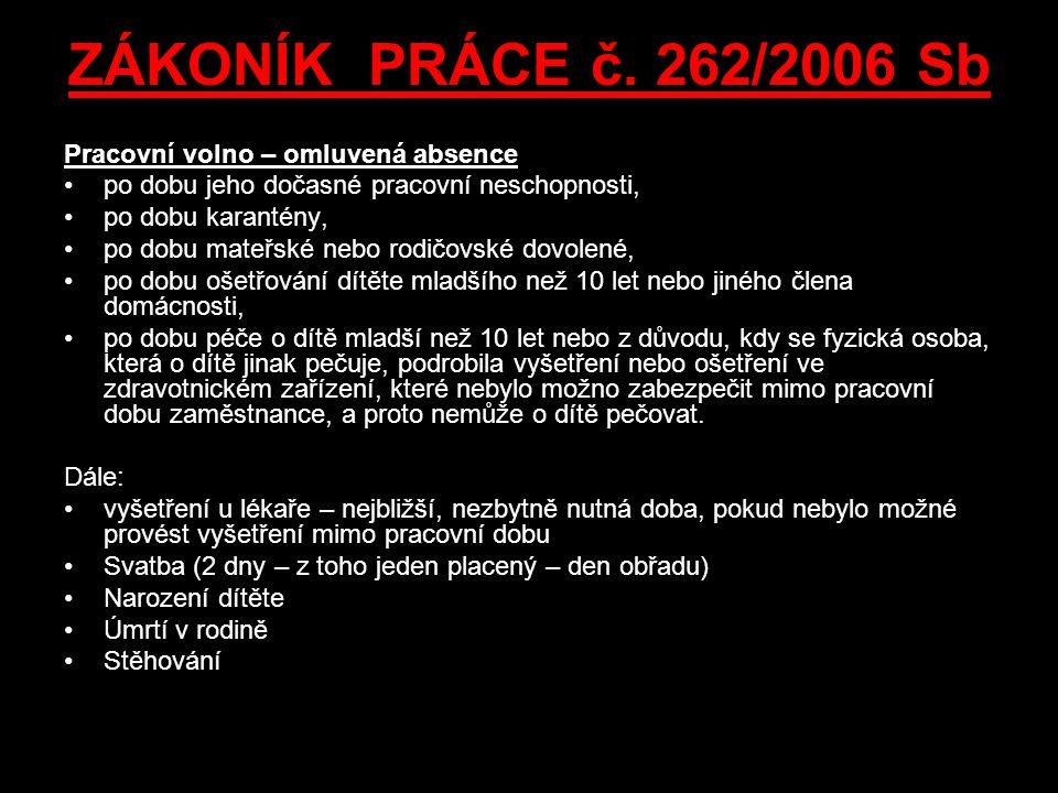 ZÁKONÍK PRÁCE č. 262/2006 Sb Pracovní volno – omluvená absence