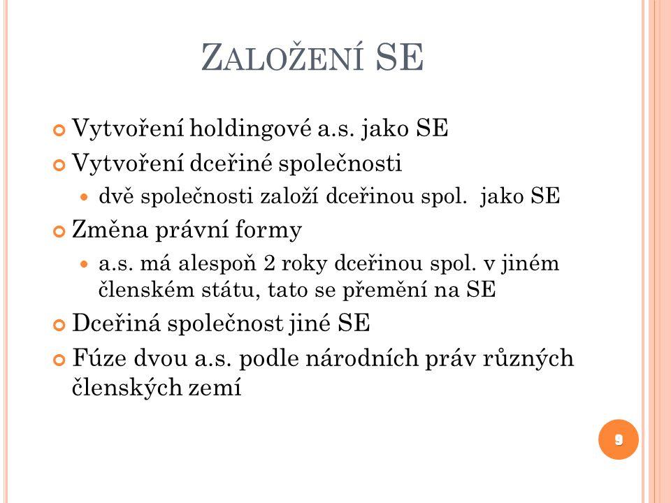 Založení SE Vytvoření holdingové a.s. jako SE