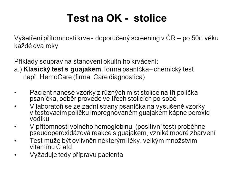 Test na OK - stolice Vyšetření přítomnosti krve - doporučený screening v ČR – po 50r. věku. každé dva roky.