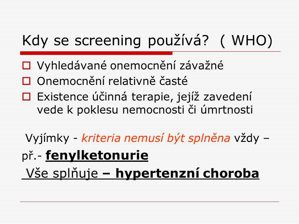 Kdy se screening používá ( WHO)