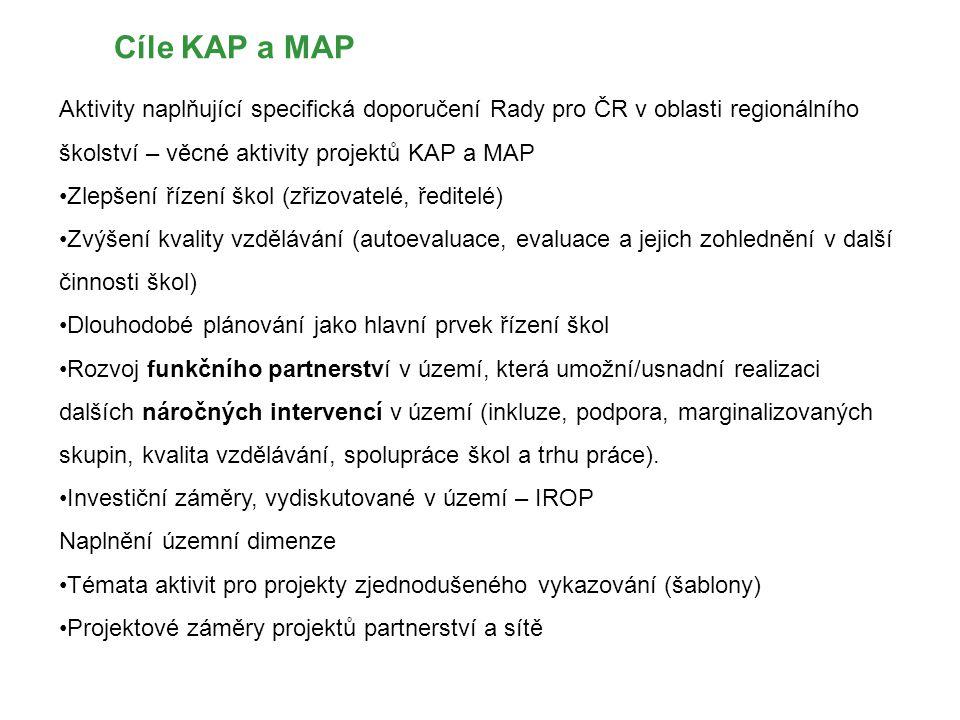 Cíle KAP a MAP Aktivity naplňující specifická doporučení Rady pro ČR v oblasti regionálního školství – věcné aktivity projektů KAP a MAP.