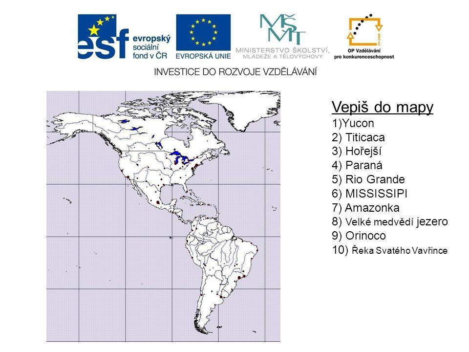 Vepiš do mapy 1)Yucon 2) Titicaca 3) Hořejší 4) Paraná 5) Rio Grande