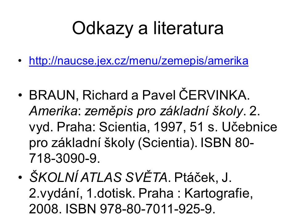 Odkazy a literatura http://naucse.jex.cz/menu/zemepis/amerika.