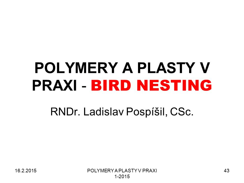 POLYMERY A PLASTY V PRAXI - BIRD NESTING