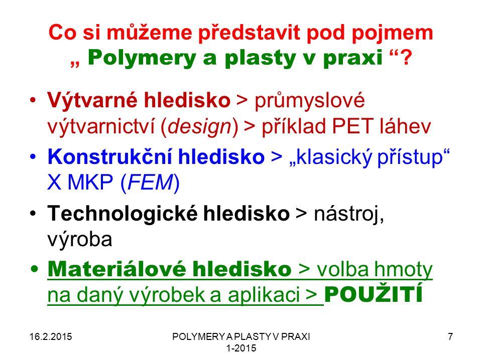 """Co si můžeme představit pod pojmem """" Polymery a plasty v praxi"""