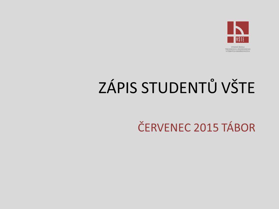 ZÁPIS STUDENTŮ VŠTE ČERVENEC 2015 TÁBOR