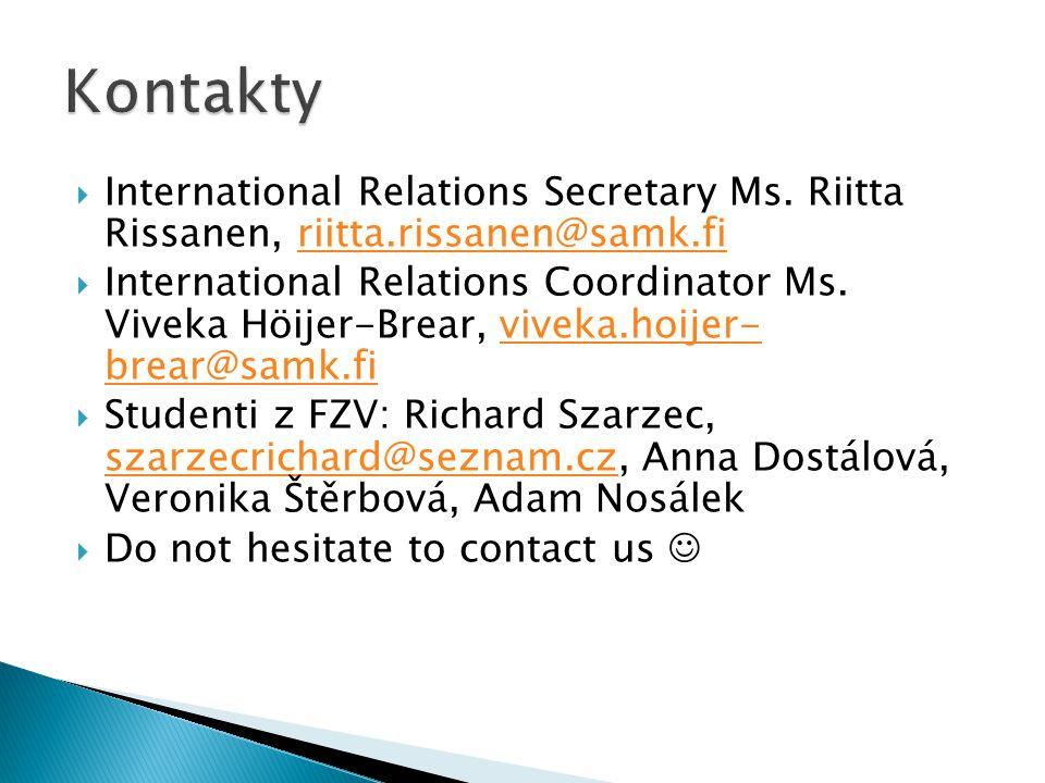 Kontakty International Relations Secretary Ms. Riitta Rissanen, riitta.rissanen@samk.fi.