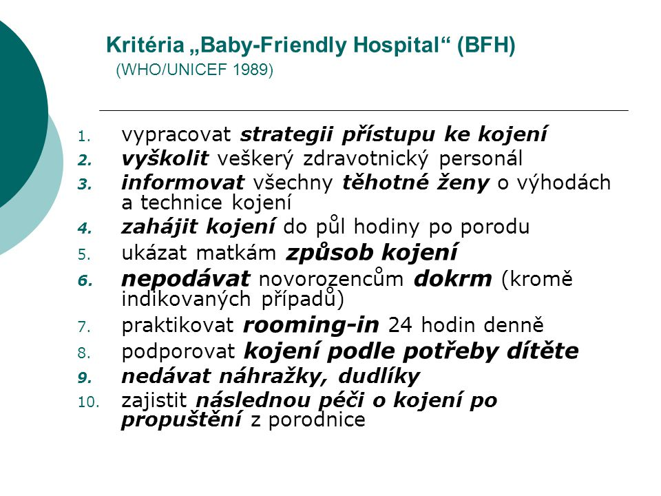 "Kritéria ""Baby-Friendly Hospital (BFH) (WHO/UNICEF 1989)"