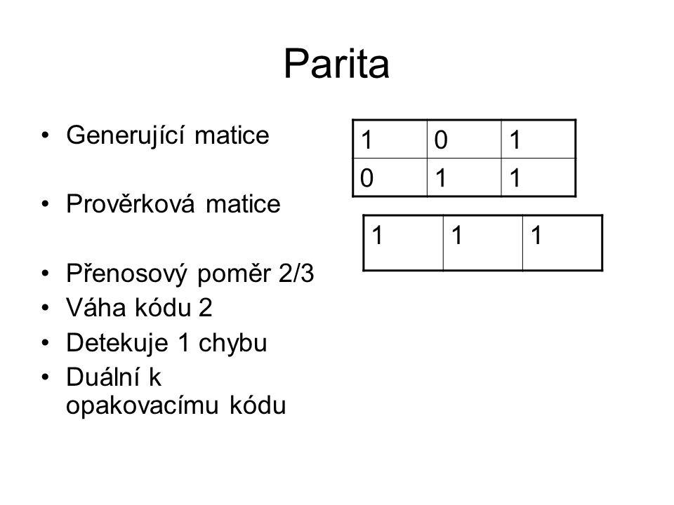 Parita 1 1 Generující matice Prověrková matice Přenosový poměr 2/3